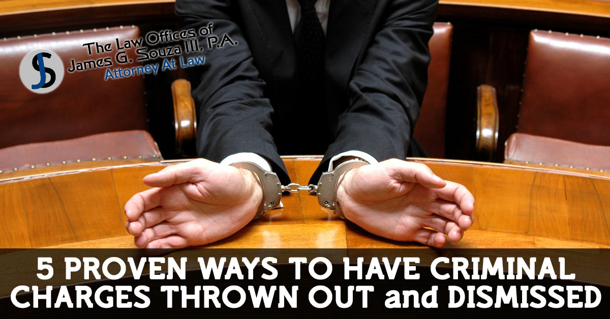 5 Proven Ways to Have Criminal Charges Dismissed — Jim Souza